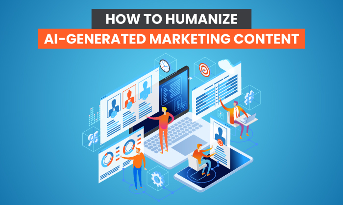 Humanize AI-generated advertising and marketing content material
