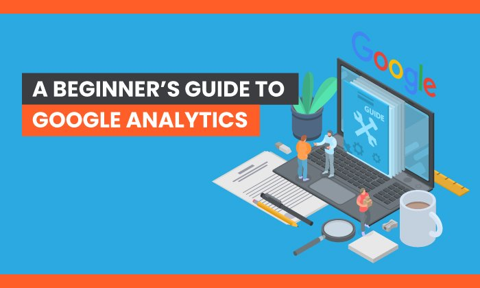 A Newbie's Information to Google Analytics
