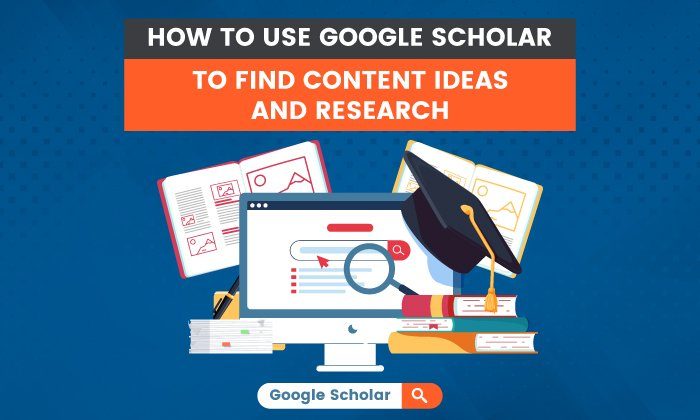 Find out how to Use Google Scholar to Discover Content material Concepts and Analysis