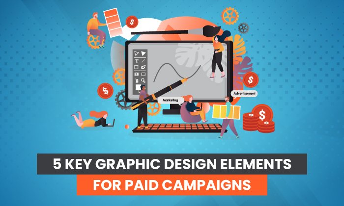 5 Key Graphic Design Parts for Paid Campaigns