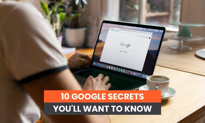 10 Google Secrets and techniques You'll Need to Know