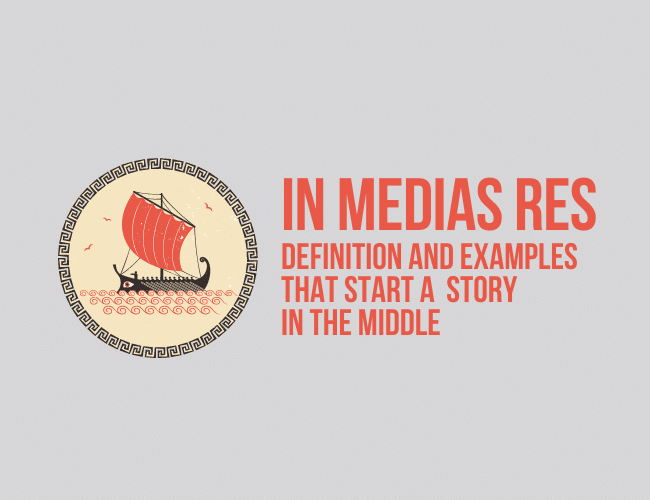 In Medias Res: Definition and Examples That Begin a  Story within the Center