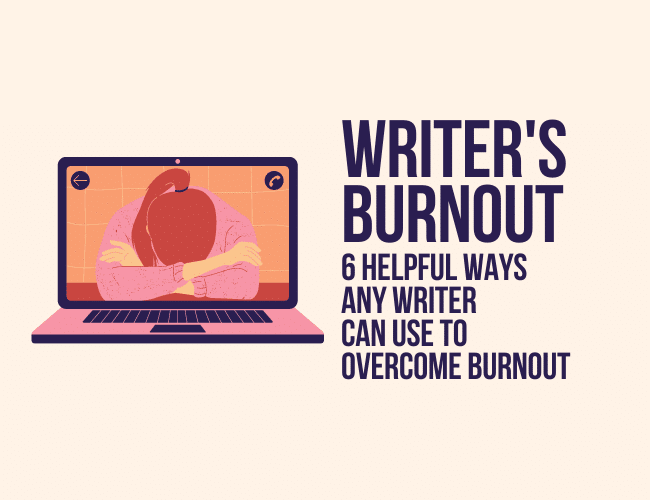Author's Burnout: 6 Useful Methods Any Author Can Use to Overcome Burnout